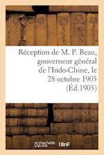 Réception de M. P. Beau, Gouverneur Général de l'Indo-Chine, Le 28 Octobre 1905