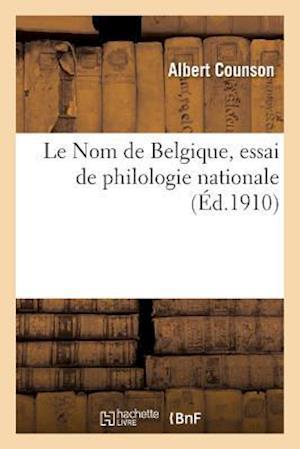 Le Nom de Belgique, Essai de Philologie Nationale