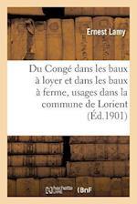 Du Conge Dans Les Baux a Loyer Et Dans Les Baux a Ferme, Usages En Cours Dans La Commune de Lorient af Lamy