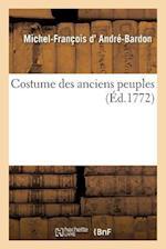 Costume Des Anciens Peuples af D. Andre-Bardon-M-F