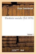 Destinée Sociale. Volume 1