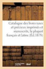 Catalogue Des Livres Rares Et Precieux Imprimes Et Manuscrits, La Plupart Francais Et Latins af Labitte