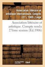 Association Littéraire Et Artistique. Compte Rendu 27ème Session