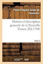 Histoire Et Description Generale de la Nouvelle France. Tome 3 af De Charlevoix-P-F-X
