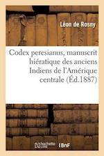 Codex Peresianus, Manuscrit Hieratique Des Anciens Indiens de L'Amerique Centrale. af De Rosny-L
