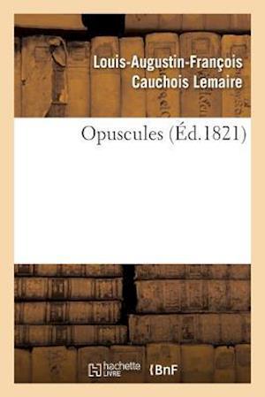 Bog, paperback Opuscules af Cauchois Lemaire-L-A-F