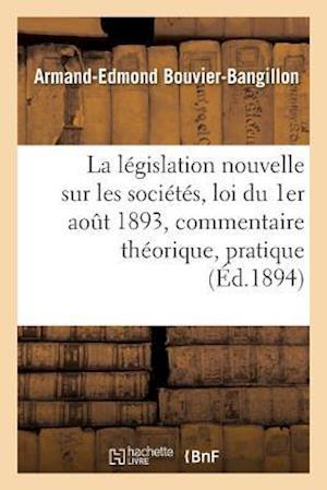 Bog, paperback La Legislation Nouvelle Sur Les Societes af Armand-Edmond Bouvier-Bangillon