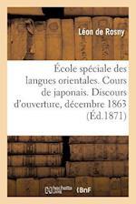 Ecole Speciale Des Langues Orientales. Cours de Japonais. Discours D'Ouverture, Prononce af de Rosny