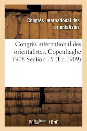 Bog, paperback Congres International Des Orientalistes. Copenhaghe 1908 Section 15 af Congres International