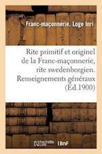 Rite Primitif Et Originel de la Franc-Maçonnerie, Rite Swedenborgien. Renseignements Généraux