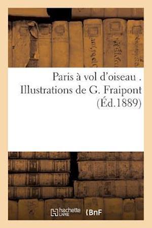 Bog, paperback Paris a Vol D'Oiseau af Librairie Illustree