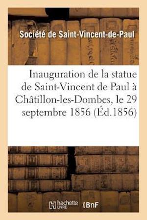 Bog, paperback Inauguration de La Statue de Saint-Vincent de Paul a Cha[tillon-Les-Dombes, Le 29 Septembre 1856