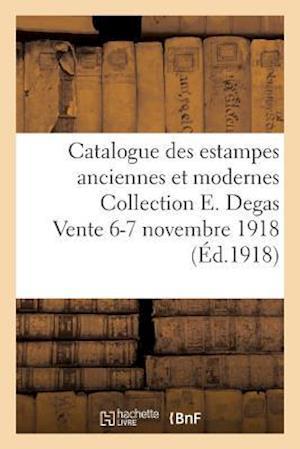 Bog, paperback Catalogue Des Estampes Anciennes Et Modernes Collection E. Degas Vente 6-7 Novembre 1918 af Sans Auteur