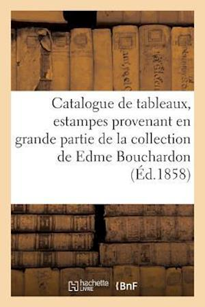 Bog, paperback Catalogue de Tableaux, Estampes Provenant En Grande Partie de La Collection de Edme Bouchardon af Francois