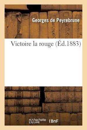 Bog, paperback Victoire La Rouge af De Peyrebrune-G