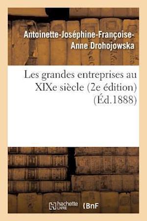 Bog, paperback Les Grandes Entreprises Au Xixe Siecle 2e Edition af Antoinette-Josephine-Franco Drohojowska
