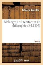 Mélanges de Littérature Et de Philosophie. Tome 1