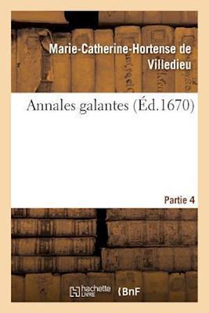 Bog, paperback Annales Galantes. Partie 4 af De Villedieu-M-C-H