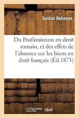 Bog, paperback Du Postliminium En Droit Romain, Et Des Effets de L'Absence Sur Les Biens En Droit Francais