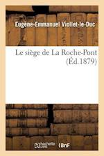 Le Siege de La Roche-Pont af Eugene-Emmanuel Viollet-le-Duc