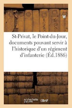 Bog, paperback Saint-Privat, Le Point-Du-Jour af W.