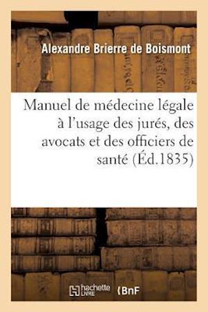 Bog, paperback Manuel de Medecine Legale A L'Usage Des Jures, Des Avocats Et Des Officiers de Sante af Brierre De Boismont-A
