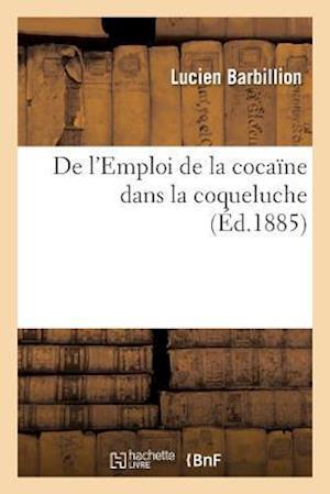 Bog, paperback de L'Emploi de La Cocaine Dans La Coqueluche af Lucien Barbillion