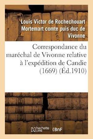 Bog, paperback Correspondance Du Marechal de Vivonne Relative A L'Expedition de Candie 1669 af De Vivonne-L