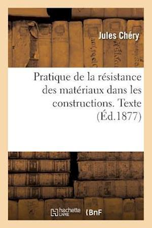 Bog, paperback Pratique de la Resistance Des Materiaux Dans Les Constructions. Texte af Chery-J