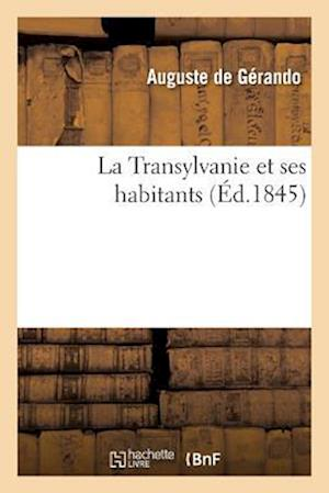 Bog, paperback La Transylvanie Et Ses Habitants af De Gerando-A
