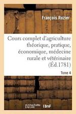 Cours Complet d'Agriculture Théorique, Pratique, Économique Tome 4