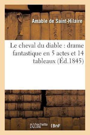 Bog, paperback Le Cheval Du Diable af Amable De Saint-Hilaire