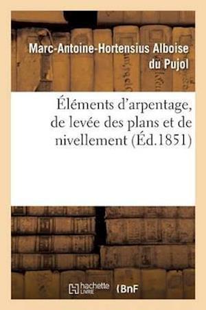 Éléments d'Arpentage, de Levée Des Plans Et de Nivellement 1854