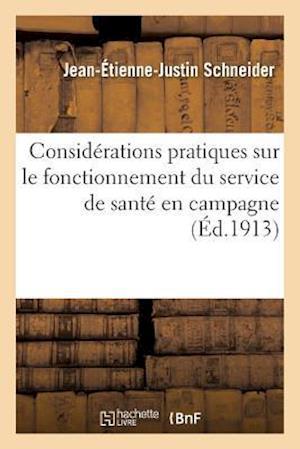 Bog, paperback Considerations Pratiques Sur Le Fonctionnement Du Service de Sante En Campagne af Jean-Etienne-Justin Schneider