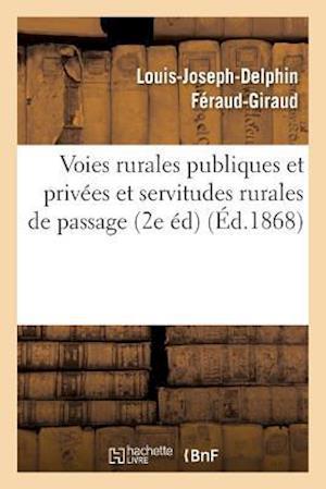 Voies Rurales Publiques Et Privées Et Servitudes Rurales de Passage