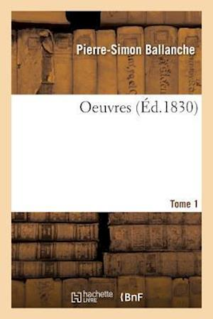 Bog, paperback Oeuvres Tome 1 af Pierre-Simon Ballanche