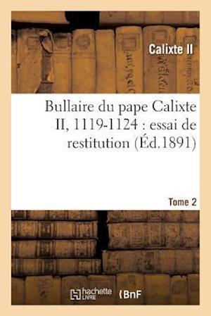 Bog, paperback Bullaire Du Pape Calixte II, 1122-1124 Tome 2 af Calixte II