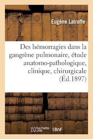 Bog, paperback Des Hemorragies Dans La Gangrene Pulmonaire
