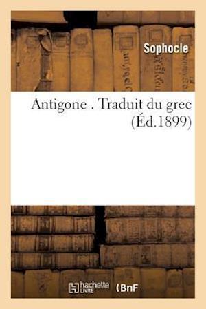Bog, paperback Antigone . Traduit Du Grec af Sophocles