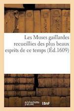 Les Muses Gaillardes Recueillies Des Plus Beaux Esprits de Ce Temps af Dubreuil