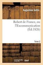 Robert de France, Ou L'Excommunication Tome 2
