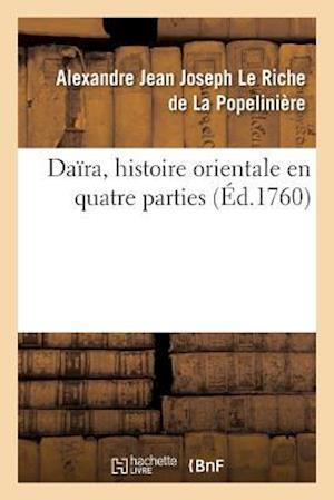 Bog, paperback Daira, Histoire Orientale En Quatre Parties af De La Popeliniere-A