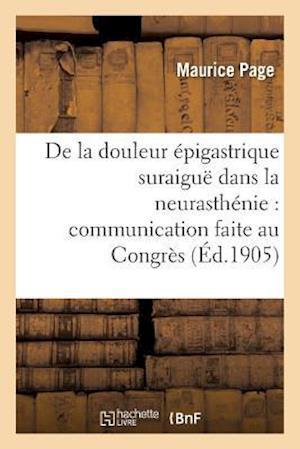 Bog, paperback de La Douleur Epigastrique Suraigue Dans La Neurasthenie af Maurice Page