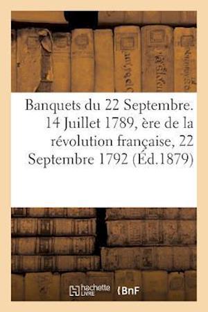 Bog, paperback Banquets Du 22 Septembre. 14 Juillet 1789, Ere de La Revolution Francaise, 22 Septembre 1792 af P. Lacourriere