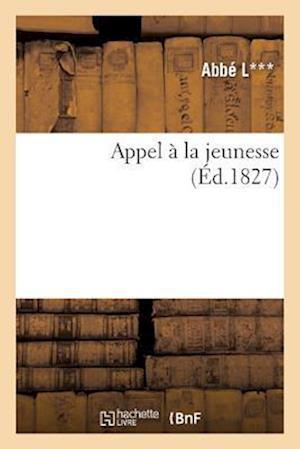 Bog, paperback Appel a la Jeunesse af Abbe L.