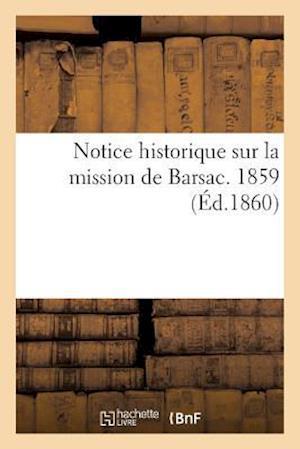Bog, paperback Notice Historique Sur La Mission de Barsac. 1859 af Impr De Lafargue