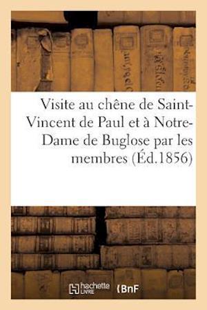 Bog, paperback Visite Au Chene de Saint-Vincent de Paul Et a Notre-Dame de Buglose Par Les Membres Des Conferences af Sans Auteur