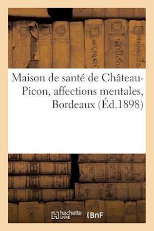 Bog, paperback Maison de Sante de Chateau-Picon, Affections Mentales, Bordeaux