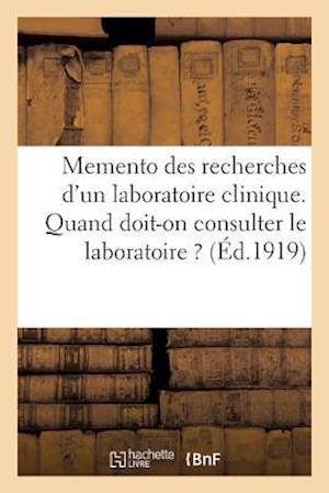 Memento Des Recherches D'Un Laboratoire Clinique. Quand Doit-On Consulter Le Laboratoire