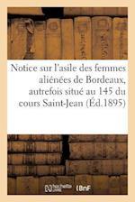 Notice Sur l'Asile Des Femmes Aliénées de Bordeaux
